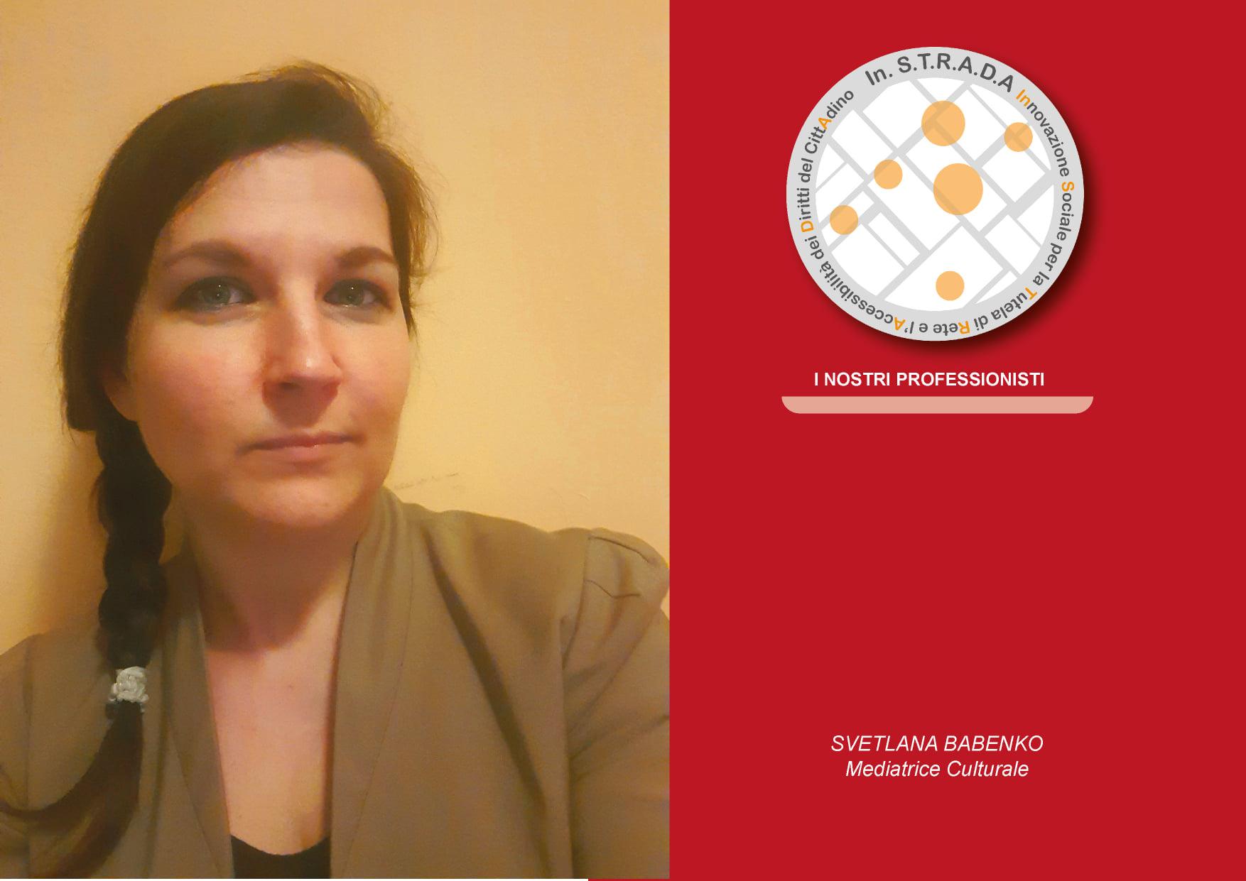 Associazione In.S.T.R.A.D.A, Svetlana Babenko, mediatrice culturale