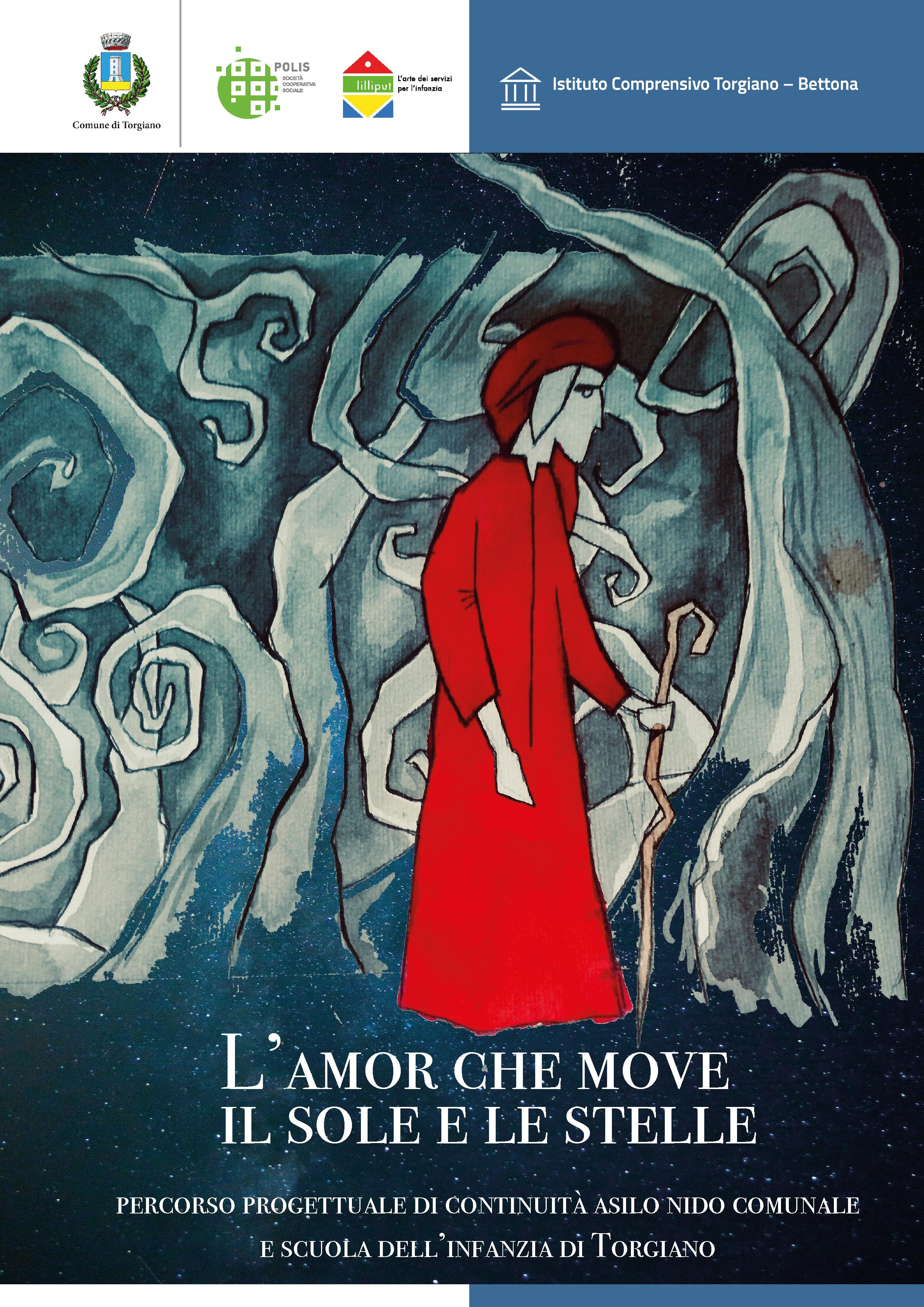"""""""L'amor che move il sole e l'altre stelle…"""" Un percorso progettuale di continuità 0-6, all'insegna della poesia di Dante e dei laboratori espressivi, per i bambini dell'Asilo Nido Comunale e della Scuola dell'Infanzia di Torgiano"""